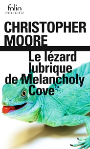 Christopher Moore - Le lézard lubrique de Melancholy Cove.