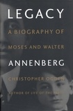 Christopher Ogden - Legacy - A Biography of Moses and Walter Annenberg.