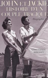Christopher-P Andersen - John et Jackie - Histoire d'un couple tragique.