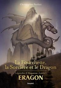 Marie-Hélène Delval et Christopher Paolini - Eragon : La fourchette, la sorcière et le dragon.