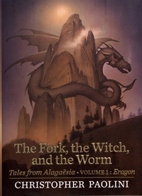 Christopher Paolini - Eragon - Tales from Alagaësia Tome 1 : The Fork, the Witch, and the Worm.