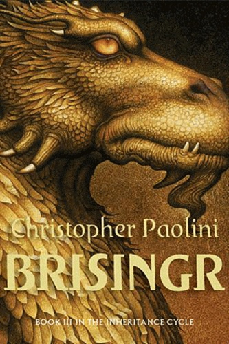 Christopher Paolini - The Inheritance Cycle Tome 3 : Brisingr.
