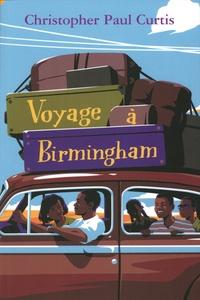 Christopher Paul Curtis - Voyage à Birmingham.