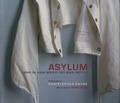 Christopher Payne et Oliver Sacks - Asylum - Inside the Closed World of State Mental Hospitals.