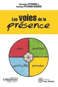 Christopher Peterson et Dominique Peterson Bessière - Les voies de la présence.
