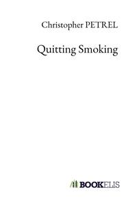 Quitting Smoking - Christopher Petrel |
