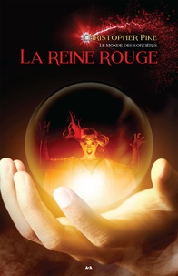 Christopher Pike - Le monde des sorcières  : La reine rouge.