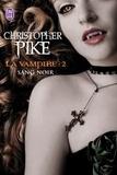 Christopher Pike - La vampire Tome 2 : Sang noir.