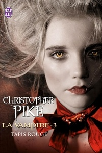 Christopher Pike - La vampire Tome 3 : Tapis rouge.