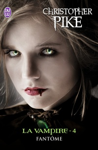 Christopher Pike - La vampire Tome 4 : Fantôme.