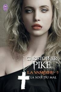 Christopher Pike - La vampire Tome 5 : La soif du mal.