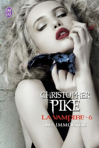 Christopher Pike - La vampire Tome 6 : Les immortels.