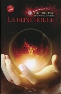 Christopher Pike - Le monde des sorcières Tome 1 : La reine rouge.