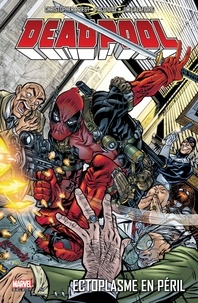 Christopher Priest et Glenn Herdling - Deadpool Tome 5 : Ectoplasme en péril.