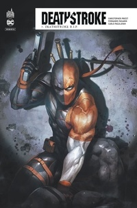 Christopher Priest et Fernando Pasarin - Deathstroke Rebirth Tome 7 : Deathstroke R.I.P.