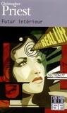 Christopher Priest - Futur intérieur.