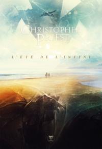 Christopher Priest et Pierre-Paul Durastanti - L'Été de l'infini.