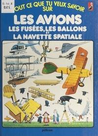 Christopher Rawson et Stephen Cartwright - Les avions, les fusées, les ballons et la navette spatiale.