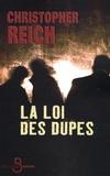 Christopher Reich - La loi des dupes.