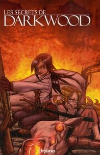 Christopher Reid et John Kantz - Les secrets de Darkwood Tome 1 : .