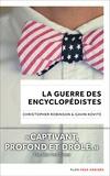 Christopher Robinson et Gavin Kovite - La guerre des Encyclopédistes.