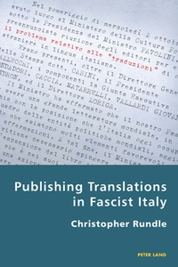Christopher Rundle - Publishing Translations in Fascist Italy.