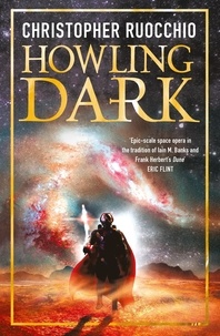 Christopher Ruocchio - Howling Dark - Book Two.