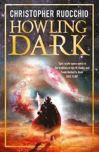 Christopher Ruocchio - Howling Dark.
