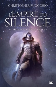 L'Empire du silence Tome 1 - Christopher Ruocchio | Showmesound.org
