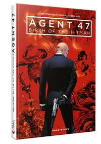Christopher Sebela et Jonathan Lau - Agent 47 - Birth of the Hitman.