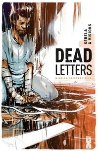 Christopher Sebela et Chris Visions - Dead Letters Tome 1 : Mission existentielle.
