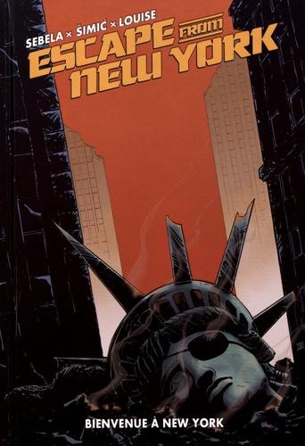 Christopher Sebela et Maxim Simic - Escape from New York Tome 3 : Bienvenue à New York.