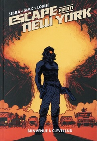 Christopher Sebela et Maxim Simic - Escape from New York Tome 4 : Bienvenue à Cleveland.
