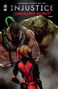 Christopher Sebela et Tom Derenick - Injustice - Ground zero Tome 2 : .