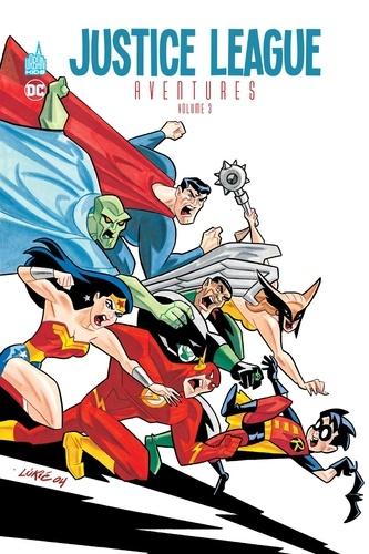 Christopher Sequeira et Fabian Nicieza - Justice League Aventures Tome 3 : .