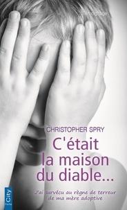 Téléchargement gratuit de livres audio français mp3 C'était la maison du diable... par Christopher Spry