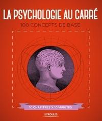 La psychologie au carré - 100 concepts de base.pdf