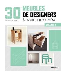 30 meubles de designers à fabriquer soi-même- Volume 2 - Christopher Stuart | Showmesound.org