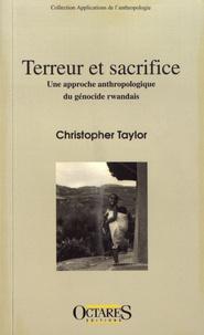 Christopher Taylor - Terreur et sacrifice - Une approche anthropologique du génocide rwandais.