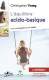 Christopher Vasey - L'équilibre acido-basique - Source de bien-être et de vitalité.
