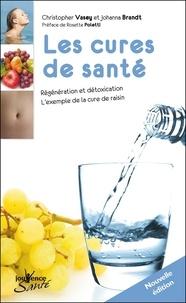 Christopher Vasey et Johanna Brandt - Les cures de santé - Régénération et détoxication, l'exemple de la cure de raisin.