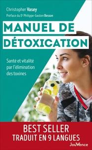 Ebooks téléchargements gratuits txt Manuel de détoxication  - Santé et vitalité par l'élimination des toxines 9782889531622