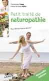 Christopher Vasey - Petit traité de naturopathie - Pour être au top au naturel suivi du Dictionnaire thématique des concepts de la naturopathie.