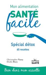 Christopher Vasey et Elodie Bary - Spécial détox - 65 recettes.
