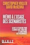 Christopher Vogler et David McKenna - Mémo à l'usage des scénaristes - Secrets d'écriture pour élaborer une structure et construire des personnages.