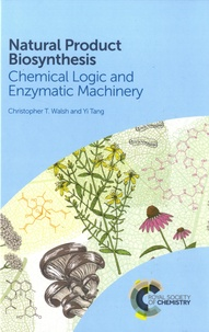 Christopher Walsh - Natural Product Biosynthesis - Chemical Logic and Enzymatic Machinery.