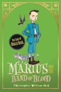 Christopher William Hill - Marius and the Band of Blood - Book 4.