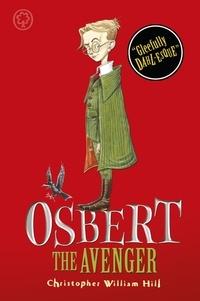 Christopher William Hill - Osbert the Avenger - Book 1.