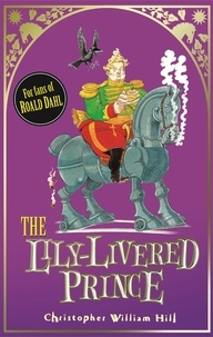 Christopher William Hill - The Lily-Livered Prince - Book 3.