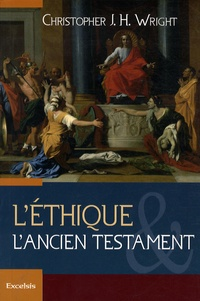 Christopher Wright - L'éthique et l'Ancien Testament.